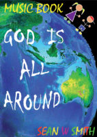 God_Is_All_Around_Music_Book---By_Sean_W_Smith-1