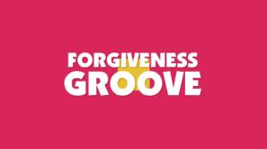 forgivenessGroove